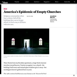 What Should America Do With Its Empty Church Buildings?
