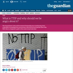 What is TTIP and why should we be angry about it?