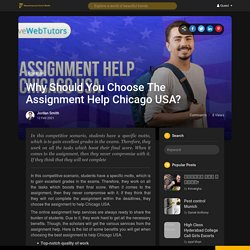 Why Should You Choose The Assignment Help Chicago USA?