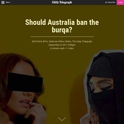 Should Australia ban the burqa?