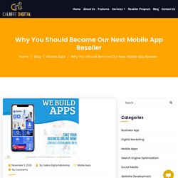 Why You Should Become Our Next Mobile App Reseller