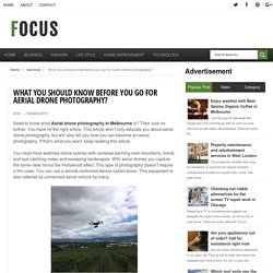 What you should know before you go for Aerial drone photography? - Focus