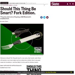 Why should you buy a Bluetooth-enabled smart fork?