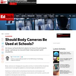 Are Teachers Next? Should Body Cameras Be Used at Schools?