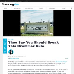 They Say You Should Break This Grammar Rule