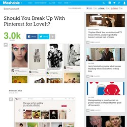 Should You Break Up With Pinterest for LoveIt?