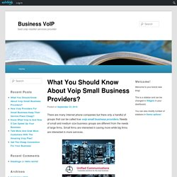 What You Should Know About Voip Small Business Providers?