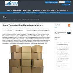 Should You Use Cardboard Boxes For Attic Storage?