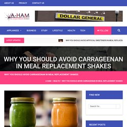 Why You Should Avoid Carrageenan In Meal Replacement Shakes