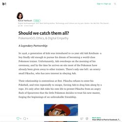 Should we catch them all? – Medium