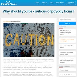 Why should you be cautious of payday loans?