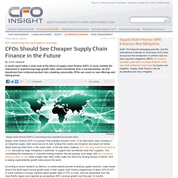 CFOs Should See Cheaper Supply Chain Finance in the Future - CFO Insight