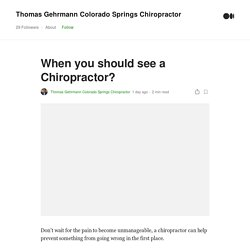 When you should see a Chiropractor by Thomas Gehrmann