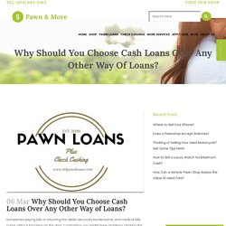 Why Should You Choose Cash Loans Over Any Other Way of Loans?