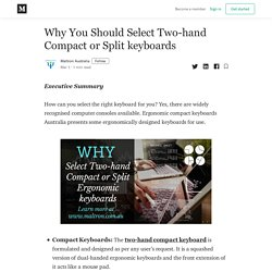 Why You Should Select Two-hand Compact or Split keyboards