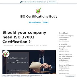 Should your company need ISO 37001 Certification ?