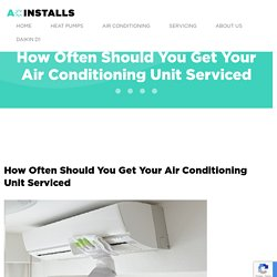 How Often Should You Get Your Air Conditioning Unit Serviced