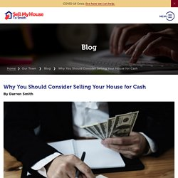 Why You Should Consider Selling Your House for Cash