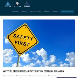 Why you should hire a construction company in Canada