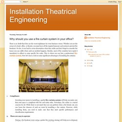 Installation Theatrical Engineering: Why should you use a fire curtain system in your office?