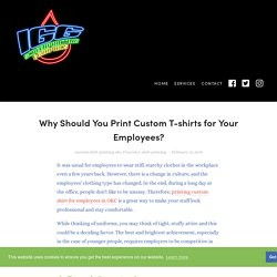 Why Should You Print Custom T-shirts for Your Employees?