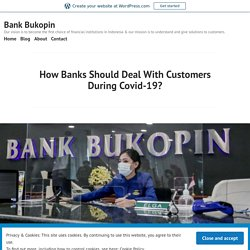 How Banks Should Deal With Customers During Covid-19? – Bank Bukopin