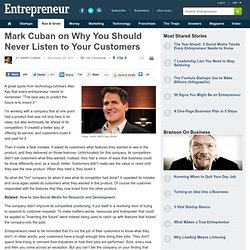 Mark Cuban on Why You Should Never Listen to Your Customers