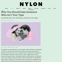 Why You Should Date Someone Who Isn't Your Type · NYLON