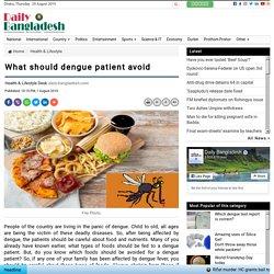 What should dengue patient avoid