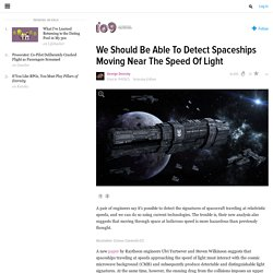We Should Be Able To Detect Spaceships Moving Near The Speed Of Light