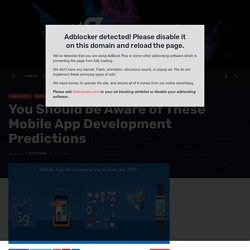 You Should be Aware of These Mobile App Development Predictions