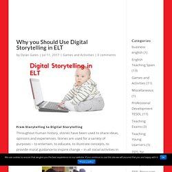 Why you Should Use Digital Storytelling in ELT