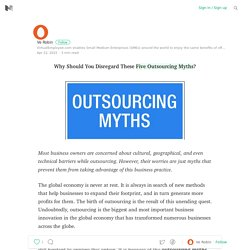 Why Should You Disregard These Five Outsourcing Myths?