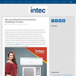 Why You Should Go For Ducted Air Conditioner In 2020?