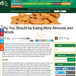 Why You Should be Eating More Almonds and Walnuts