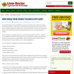 What Should You Be Eating If You Have a Fatty Liver? – Liver Doctor