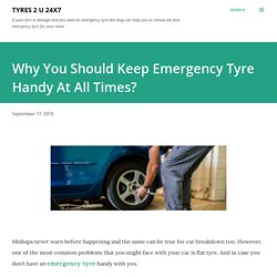 Why You Should Keep Emergency Tyre Handy At All Times?