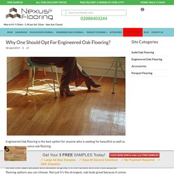 Why One Should Opt For Engineered Oak Flooring?