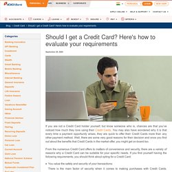Should I Get A Credit Card? – How to Evaluate Your Requirements – ICICI Blog