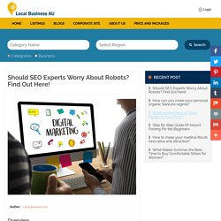Should SEO Experts Worry About Robots? Find Out Here!