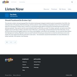 The Daily - Should Facebook Be Broken Up? on Stitcher