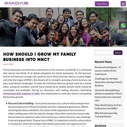 How should I grow my Family Business into MNC? - Midas India