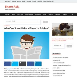 Why One Should Hire A Financial Advisor?