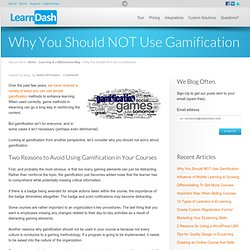 Why You Should NOT Use Gamification