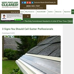 3 Signs You Should Call Gutter Professionals
