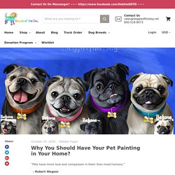 Why You Should Have Your Pet Painting in Your Home?