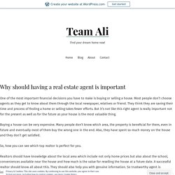 Why should having a real estate agent is important – Team Ali