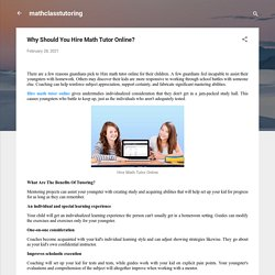 Why Should You Hire Math Tutor Online?