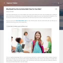 Why Should You Hire An Online Math Tutor For Your Kids?