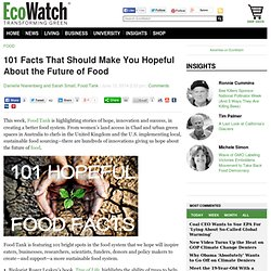 101 Facts That Should Make You Hopeful About the Future of Food